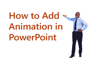 How to Add an Animation in PowerPoint