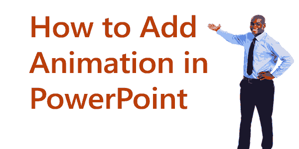 How to Add Animation in PowerPoint